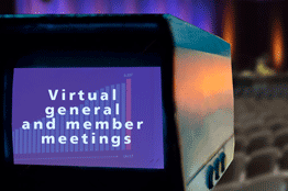 Virtual general and member meetings